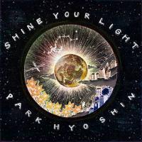 Park Hyo Shin - Shine Your Light.mp3