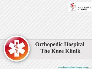 Orthopedic Hospital in Pune - The Knee Klinik.ppt