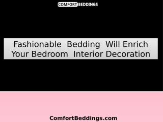 Fashionable  Bedding  Will Enrich Your Bedroom  Interior Decoration.pptx