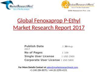 Global Fenoxaprop P-Ethyl Market Research Report 2017.pptx