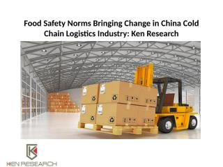 Food Safety Norms Bringing Change in China Cold.pptx